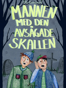 Mannen med den avsågade skallen (e-bok) av Ulla