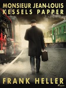 Monsieur Jean-Louis Kessels papper (e-bok) av F