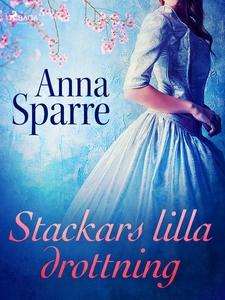 Stackars lilla drottning (e-bok) av Anna Sparre