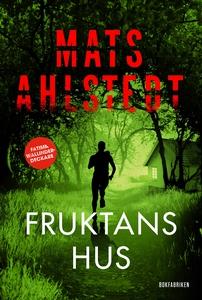 Fruktans hus (e-bok) av Mats Ahlstedt