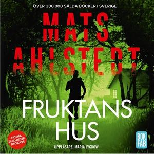 Fruktans hus (ljudbok) av Mats Ahlstedt