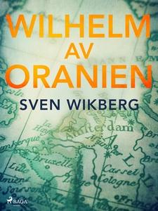 Wilhelm av Oranien (e-bok) av Sven Wikberg