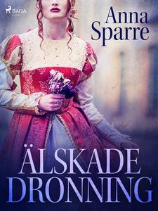 Älskade dronning (e-bok) av Anna Sparre