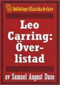 Leo Carring: Överlistad. Återutgivning av minitext från 1932.