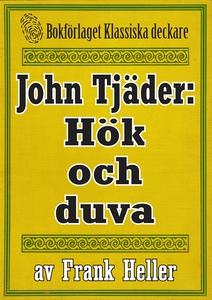John Tjäder: Hök och duva. Återutgivning av tex
