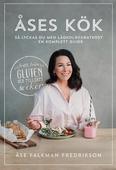 Åses kök: så lyckas du med lågkolhydratkost – en komplett guide