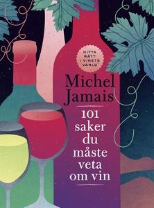 101 saker du måste veta om vin (e-bok) av Miche