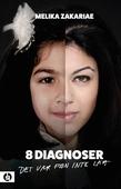 8 diagnoser – det var f#n inte lätt