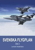 Svenska flygplan. Den svenska flygindustrins historia. Del 2
