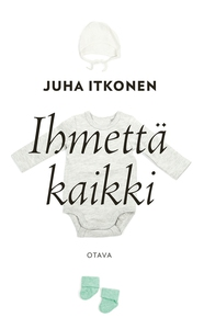 Ihmettä kaikki (e-bok) av Juha Itkonen