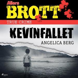 Kevinfallet (ljudbok) av Angelica Berg
