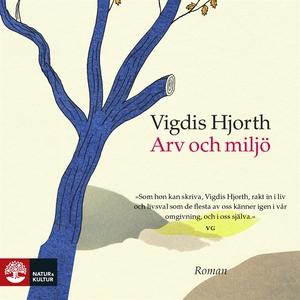 Arv och miljö (ljudbok) av Vigdis Hjorth
