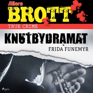 Knutbydramat (ljudbok) av Frida Funemyr