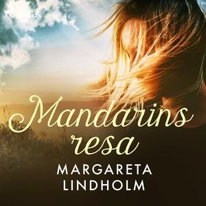 Mandarins resa (ljudbok) av Margareta Lindholm