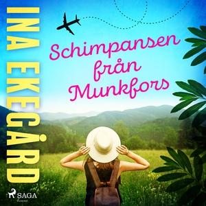 Schimpansen från Munkfors (ljudbok) av Ina Ekeg