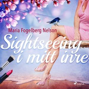 Sightseeing i mitt inre (ljudbok) av Maria Foge