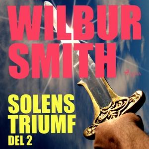 Solens triumf del 2 (ljudbok) av Wilbur Smith