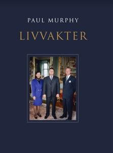 Livvakter (e-bok) av Paul Murphy