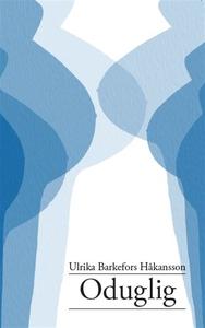 Oduglig (e-bok) av Ulrika Barkefors Håkansson
