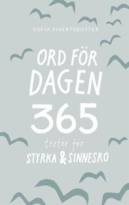 Ord för dagen - 365 texter för styrka & sinnesr