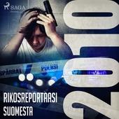 Rikosreportaasi Suomesta 2010
