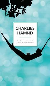 Charlies hämnd (e-bok) av Lena M Johansson