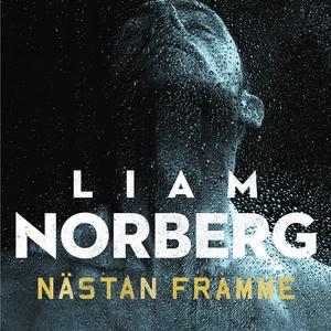 Nästan framme (ljudbok) av Liam Norberg