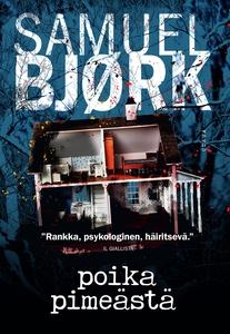 Poika pimeästä (e-bok) av Samuel Bjørk