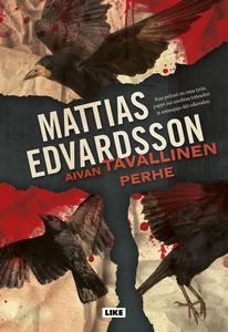 Aivan tavallinen perhe (e-bok) av Mattias Edvar