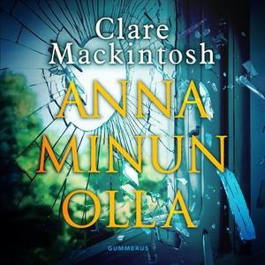 Anna minun olla (ljudbok) av Clare Mackintosh