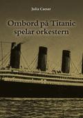 Ombord på Titanic spelar orkestern