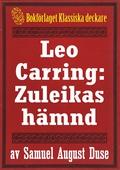 Leo Carring: Zuleikas hämnd. Återutgivning av text från 1929