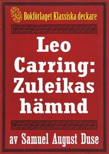 Leo Carring: Zuleikas hämnd. Återutgivning av t