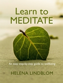 Learn to Meditate; an easy step-by-step Guide to Wellbeing