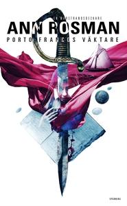 Porto Francos väktare (e-bok) av Ann Rosman