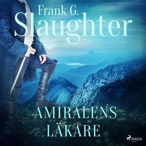 Amiralens läkare (ljudbok) av Frank G. Slaughte