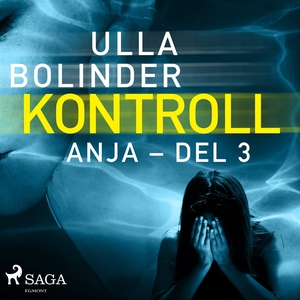 Kontroll - Anja - del 3 (ljudbok) av Ulla Bolin