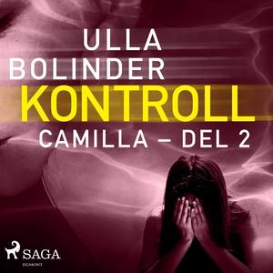 Kontroll - Camilla - del 2 (ljudbok) av Ulla Bo
