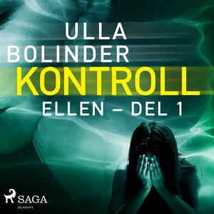 Kontroll - Ellen - del 1 (ljudbok) av Ulla Boli