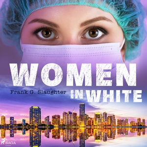 Kvinnor i vitt (ljudbok) av Frank G. Slaughter