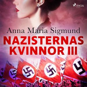Nazisternas kvinnor III (ljudbok) av Anna Maria