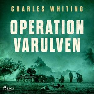 Operation Varulven (ljudbok) av Charles Whiting