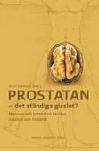 Prostatan – det ständiga gisslet? Mannen och prostatan i kultur, medicin och historia