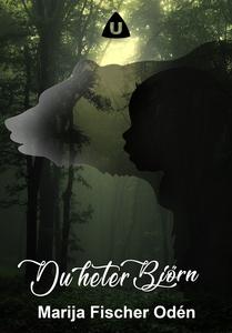 Du heter Björn (e-bok) av Marija Fischer Odén