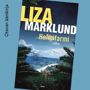 Helmifarmi (ljudbok) av Liza Marklund