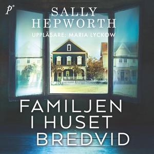 Familjen i huset bredvid (ljudbok) av Sally Hep