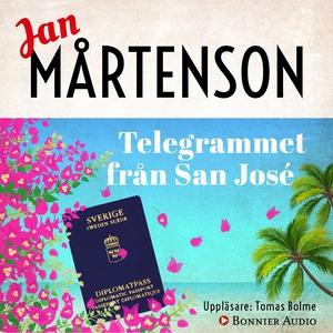 Telegrammet från San José (ljudbok) av Jan Mårt