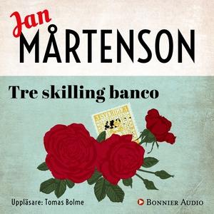 Tre skilling banco (ljudbok) av Jan Mårtenson