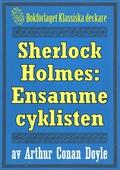 Sherlock Holmes: Äventyret med den ensamme cyklisten – Återutgivning av text från 1926