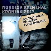 Brutalt mord på norsk flygvärdinna